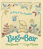 Bug and Bear: A Story of True Friendship by…