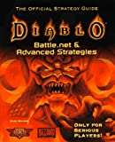 Diablo: Battle.net & Advanced Strategies - The Official Strategy Guide