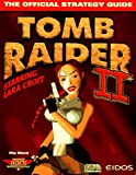 Tomb Raider II: Starring Lara Croft (Secrets of the Games Series.)