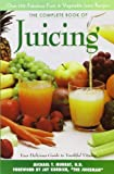 Complete Book of Juicing:Your Delicious Guide to Youthful Vitality