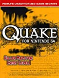 Quake 64 : Prima's Unauthorized Game Secrets