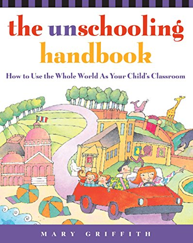 The Unschooling Handbook, by Mary Griffith