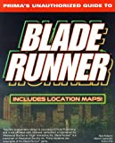 Blade Runner: Unauthorized Game Secrets (Secrets of the Games Series.)