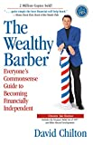 The Wealthy Barber, Updated 3rd Edition : Everyone's Commonsense Guide to Becoming Financially Indep