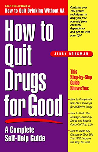 How to Quit Drugs for Good : A
