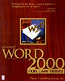 Word 2000 for Law Firms by Payne Consulting Group