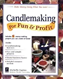 Candlemaking for Fun and Profit