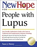 New Hope for People with Lupus: Your Friendly, Authoritive Guide to the Latest in Traditional and Complementary Solutions