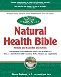 The Natural Pharmacist : Natural Health Bible from the Most Trusted Alternative Health Site in the World