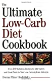 The Ultimate Low-Carb Diet Cookbook: Over 200 Fabulous Recipes to Add Variety and Great Taste to Your Low-Carbohydrate Lifestyle