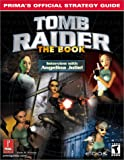 Tomb Raider: The Book: Prima's Official Strategy Guide