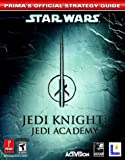 Star Wars Jedi Knight Jedi Academy: Prima's Official Strategy Guide
