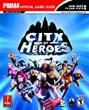City of Heroes : Prima's Official Strategy Guide
