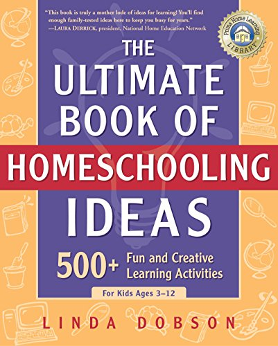 # 8 – The Ultimate Book of Homeschooling Ideas, by Linda Dobson