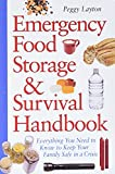 Emergency Food Storage & Survival Handbook : Everything You Need to Know to Keep Your Family Safe in a Crisis by Peggy Layton