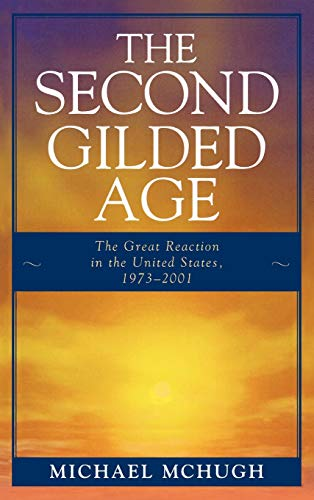 Buy the book Michael McHugh , The Second Gilded Age: The Great Reaction in the United States, 1973-2001