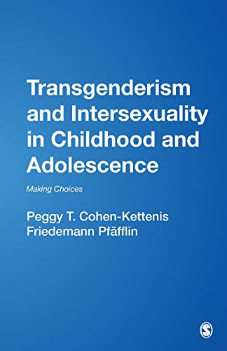 Transgenderism and Intersexuality in Childhood and Adolescence: Making Choices (Developmental Clinical Psychology and Psychiatry), Cohen-Kettenis, Peggy T; Pf�fflin, Friedemann