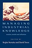 Buy Managing Industrial Knowledge : Creation, Transfer and Utilization from Amazon