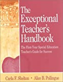 The Exceptional Teacher's Handbook: The First-Year Special Education Teacher's Guide for Success
