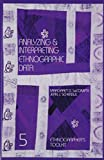 Analyzing and Interpreting Ethnographic Data (Ethnographer\'s Toolkit , Vol 5)