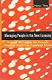 Buy Managing People in the New Economy : Targetted HR Practices that Persuade People to Unlock their Knowledge Power from Amazon