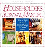 Householder's Survival Manual: How to Take Care of Everything in Your Home by Reader's Digest editors
