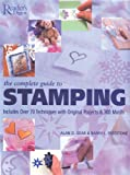 The Complete Guide to Stamping: Over 70 Techniques With 20 Original Projects and 300 Motifs