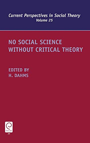 PDF No Social Science Without Critical Theory Volume 25 Current Perspectives in Social Theory