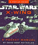 Star Wars X-Wing: A Pocket Manual (Star Wars) [pop-up book]