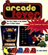 ARCADE FEVER The Fans Guide to The Golden Age of Video Games