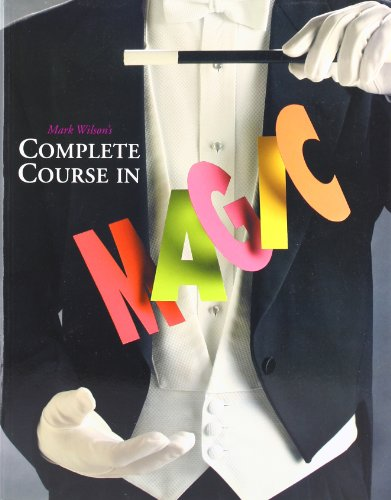 Mark Wilson's Complete Course in Magic, Wilson, Mark Anthony
