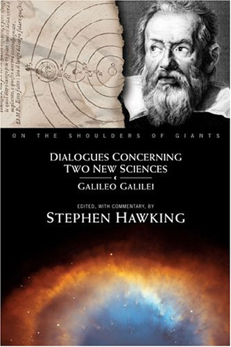 Dialogues Concerning Two New Sciences (On the Shoulders of Giants), Galilei, Galileo; Hawking, Stephen
