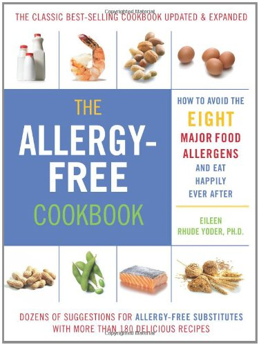 The Allergy-Free Cookbook: More than 150 Delicious Recipes for a Happy and Healthy Diet, Yoder, Eileen Rhude