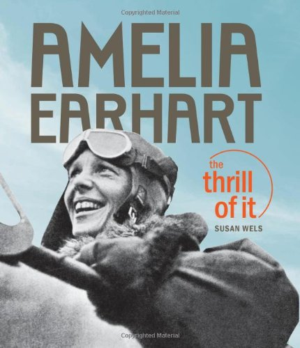 Amelia Earhart: The Thrill of It, Wels, Susan