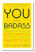 Cover of You Are a Badass: How to Stop Doubting Your Greatness and Start Living an Awesome Life