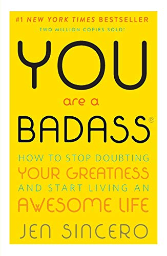 Read Now You Are a Badass: How to Stop Doubting Your Greatness and Start Living an Awesome Life
