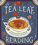 Tea Leaf Reading: A Divination Guide for the Bottom of Your Cup (Miniature Editions)