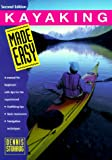Kayaking Made Easy: A Manual for Beginners With Tips for the Experienced (Made Easy Series (Old Saybrook, Conn.).)