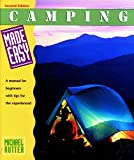 Camping Made Easy : A Manual for Beginners With Tips for the Experienced