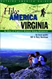 Hike America Virginia: An Atlas of Virginia's Greatest Hiking Adventures (Hike America)