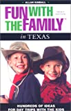 Fun With the Family in Texas: Hundreds of Ideas for Day Trips With the Kids (Fun With the Family Series)