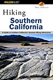 Hiking Southern California: A Guide to Southern California's Greatest Hiking Adventures