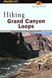 Arizona Hiking: Falcon Guide Hiking Grand Canyon Loops: Adventures in the Backcountry (Falcon Guide.)