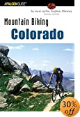 Mountain Biking Colorado, 2nd: An Atlas of Colorado's Greatest Off-Road Bicycle Rides