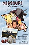 Missouri Curiosities: Quirky Characters, Roadside Oddities and Other Offbeat Stuff