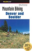Mountain Biking Denver and Boulder, 2nd edition by Bob D'Antonio