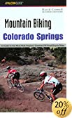 Mountain Biking Colorado Springs, 2nd: A Guide to the Pikes Peak Region's Greatest Off-Road Bicycle Rides