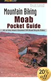 Mountain Biking Moab Pocket Guide 2nd edition: 42 of the Area's Greatest Off-Road Bicycle Rides