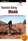 Mountain Biking Moab, 2nd Edition: A Guide to Moab, Utah's Greatest Off-Road Bicycle Rides