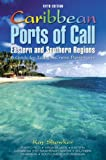 Caribbean Ports of Call: Eastern and Southern Regions, 5th: A Guide for Today's Cruise Passengers